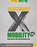 Calisthenics X Mobility 2.0: Neue Skills für Fortgeschrittene