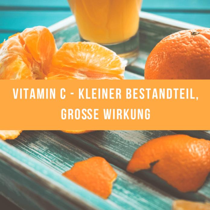 Vitamin C - kleiner Bestandteil, große Wirkung